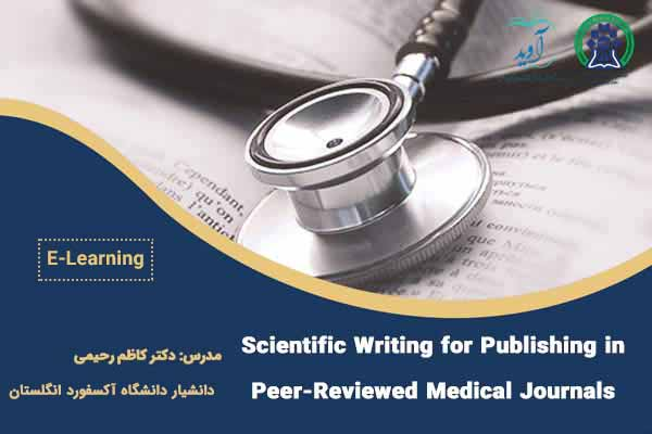 Scientific Writing for Publishing in  Peer-Reviewed Medical Journals